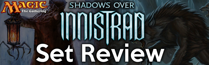 Shadows Over Innistrad Set Review Header